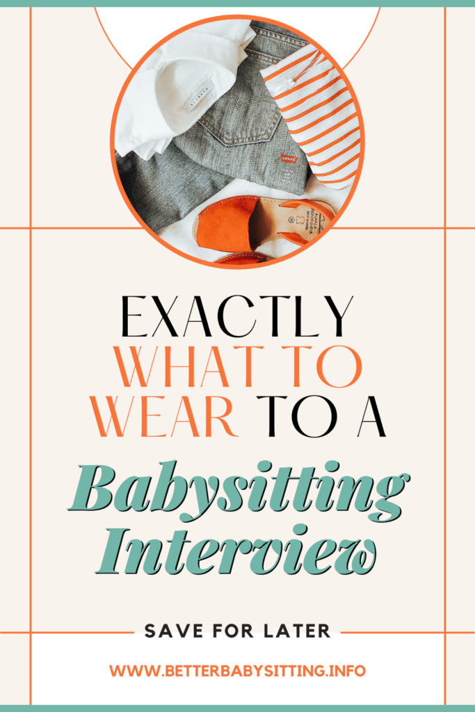 """Pinterest thumbnail that reads """"what to wear to a babysitting interview, save for later"""""""